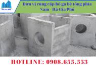 Đơn vị cung cấp hố ga bê tông phía Nam - Hà Gia Phú